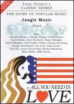 All You Need Is Love: The Story of Popular Music: Jungle Music (Jazz)