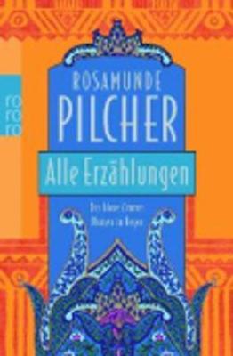 Alle Erzahlungen - Pilcher, Rosamunde
