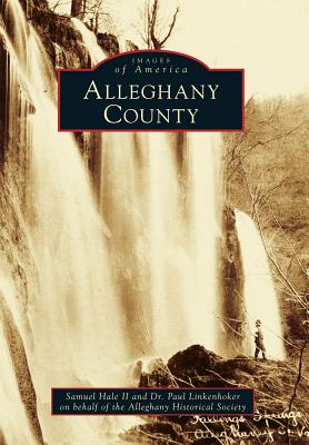 Alleghany County - Hale II, Samuel, and Linkenhoker, Dr Paul, and Alleghany Historical Society