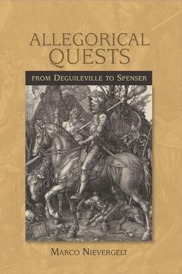 Allegorical Quests from Deguileville to Spenser - Nievergelt, Marco