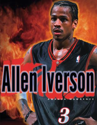 Allen Iverson - Triumph Books, and Mawrence, Amanda