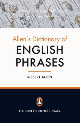 Allen's Dictionary of English Phrases - Allen, Robert
