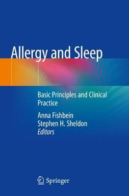 Allergy and Sleep: Basic Principles and Clinical Practice - Fishbein, Anna (Editor), and Sheldon, Stephen H (Editor)