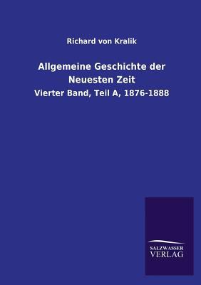 Allgemeine Geschichte Der Neuesten Zeit - Kralik, Richard Von