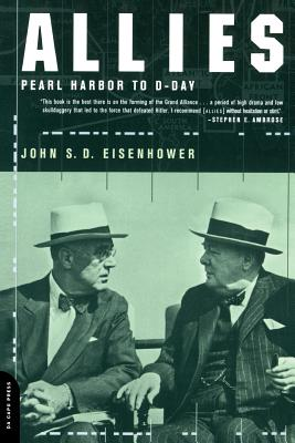 Allies: : Pearl Harbor to D-Day - Eisenhower, John S D, Mr.