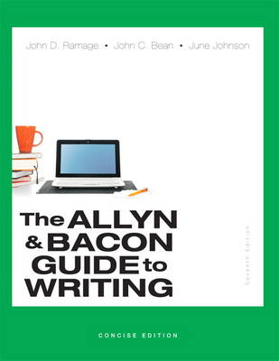 Allyn & Bacon Guide to Writing, The, Concise Edition - Ramage, John D, and Bean, John C, and Johnson, June
