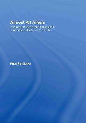 Almost All Aliens - Spickard, Paul R