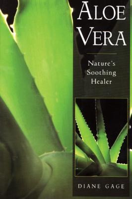 Aloe Vera: Nature's Soothing Healer - Gage, Diane