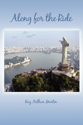Along for the Ride - Martin, Kay Arthur
