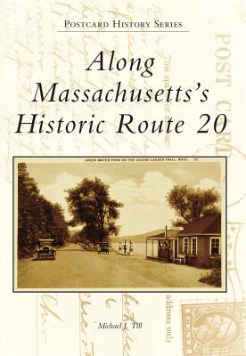 Along Massachusetts's Historic Route 20 - Till, Michael J