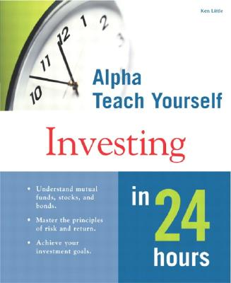 Alpha Teach Yourself Investing in 24 Hours - Little, Ken