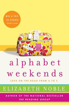 Alphabet Weekends: Love on the Road from A to Z - Noble, Elizabeth
