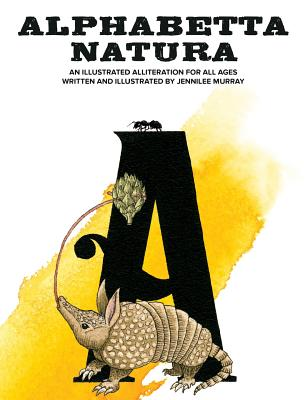 Alphabetta Natura: An Illustrated Alliteration for All Ages -