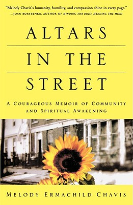 Altars in the Street: A Courageous Memoir of Community and Spiritual Awakening - Chavis, Melody Ermachild