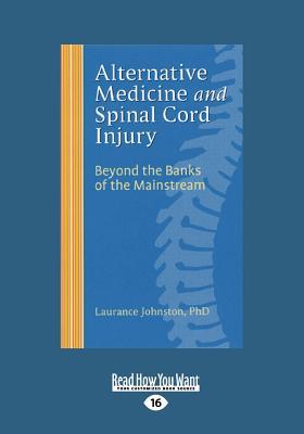 Alternative Medicine and Spinal Cord Injury (1 Volume Set) - Johnston, Laurance, PhD
