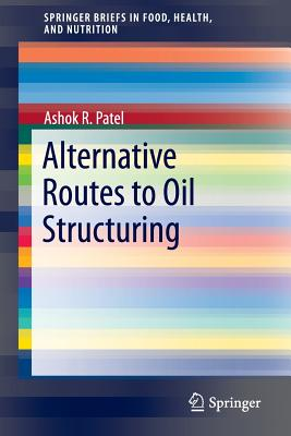 Alternative Routes to Oil Structuring - Patel, Ashok R