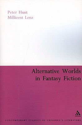 Alternative Worlds in Fantasy Fiction - Hunt, Peter