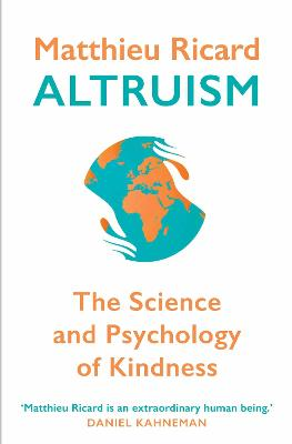 Altruism: The Science and Psychology of Kindness - Ricard, Matthieu