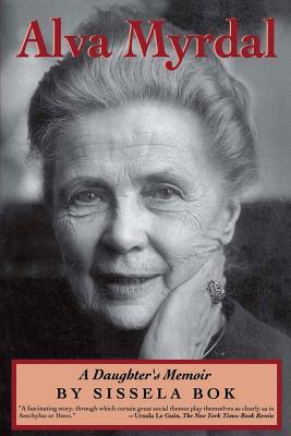 Alva Myrdal: A Daughter's Memoir - Bok, Sissela