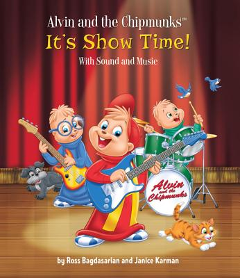 Alvin and the Chipmunks: It's Show Time!: WITH Sound and Music - Bagdasarian, Ross, and Karman, Janice