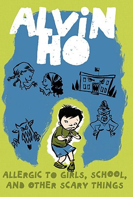 Alvin Ho: Allergic to Girls, School, and Other Scary Things - Look, Lenore