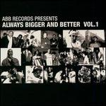 Always Bigger And Better, Vol. 1