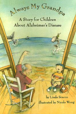 Always My Grandpa: A Story for Children about Alzheimer's Disease - Scacco, Linda