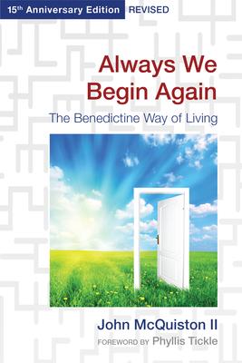 Always We Begin Again: The Benedictine Way of Living - McQuiston II, John