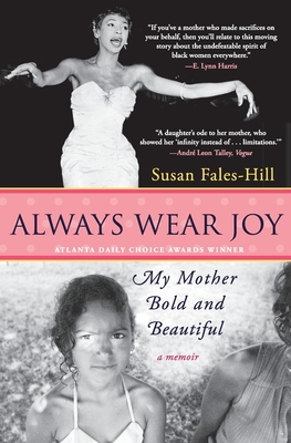Always Wear Joy: My Mother Bold and Beautiful - Fales-Hill, Susan