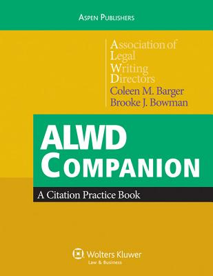 Alwd Companion: A Citation Practice Book - Barger, and Barger, Coleen M, and Bowman, Brooke J