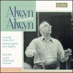 Alwyn: Concerto Grosso No. 2; Autumn Legend; Lyra Angelica