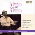 Alwyn Conducts Alwyn: Sinfonietta; Magic Island; Derby Day