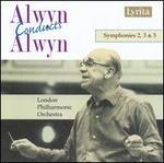 Alwyn Conducts Alwyn: Symphonies 2, 3 & 5