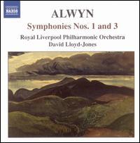 Alwyn: Symphonies Nos. 1 and 3 - Royal Liverpool Philharmonic Orchestra; David Lloyd-Jones (conductor)