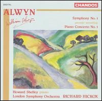 Alwyn: Symphony No. 1; Piano Concerto No. 1 - Howard Shelley (piano); London Symphony Orchestra; Richard Hickox (conductor)