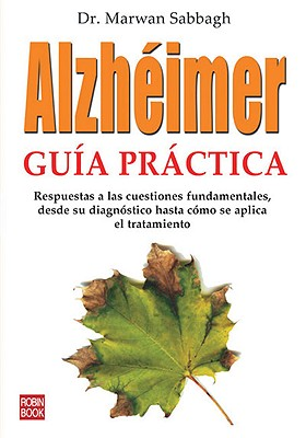 Alzheimer: Guia Practica - Sabbagh, Marwan Noel, and Plaza, Juan Castilla (Translated by)