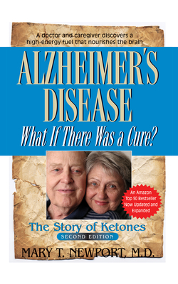 Alzheimer's Disease: What If There Was a Cure? - Newport, Mary T.