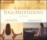 AM/PM Yoga Meditations - Gael Chiarella