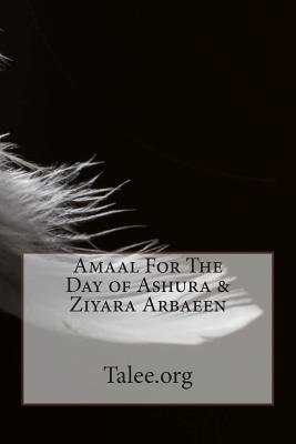 Amaal for the Day of Ashura & Ziyara Arbaeen - Talee Org
