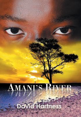Amani's River - Hartness, David