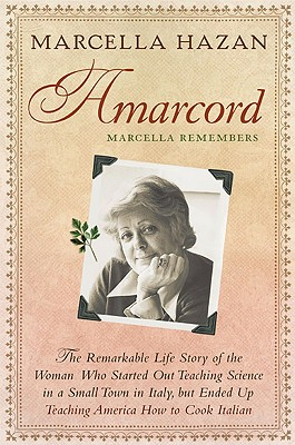 Amarcord: Marcella Remembers - Hazan, Marcella