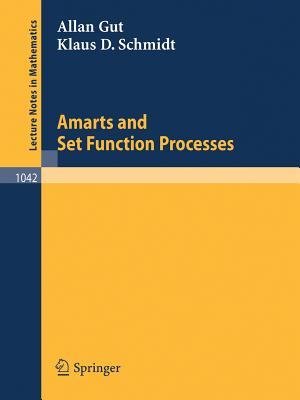 Amarts and Set Function Processes - Gut, Allan, and Schmidt, Klaus D