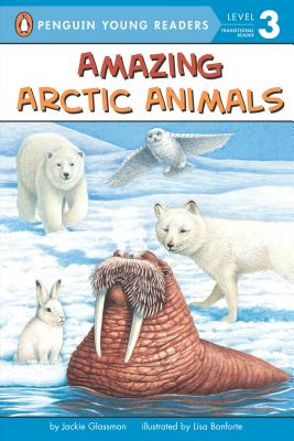 Amazing Arctic Animals - Glassman, Jackie
