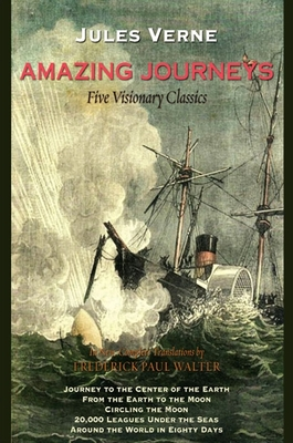 Amazing Journeys: Five Visionary Classics - Verne, Jules, and Walter, Frederick Paul (Translated by)