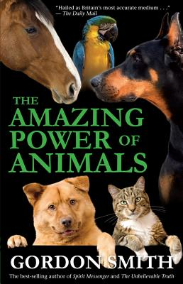 Amazing Power of Animals - Smith, Gordon