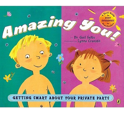 Amazing You!: Getting Smart about Your Private Parts - Saltz, Gail, M.D.