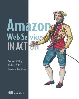 Amazon Web Services in Action - Wittig, Michael, and Wittig, Andreas