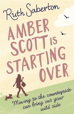 Amber Scott is Starting Over - Saberton, Ruth