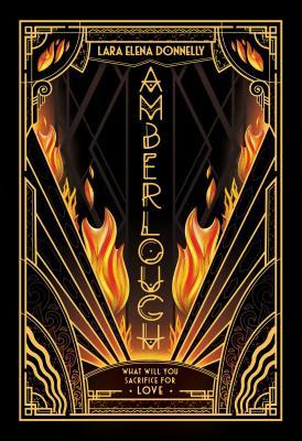 Amberlough: Book 1 in the Amberlough Dossier - Donnelly, Lara Elena