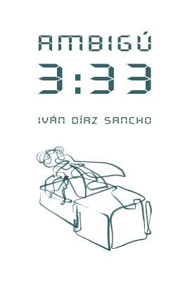 Ambigu 3: 33: Novela Cinematografica - Diaz Sancho, Ivan, and Gil Fargas, Gerard (Illustrator), and Villalobos, Juan Pablo (Preface by)